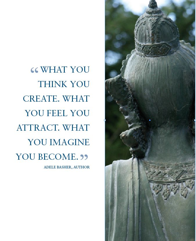 So true - thoughts, become feelings, and really do become things