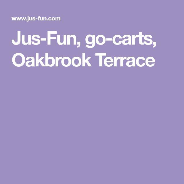 Jus-Fun, go-carts, Oakbrook Terrace activities for kids Pinterest