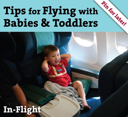Tips for Flying with Babies & Toddlers - Article Specific to Time Spent at the Gate and In-Flight