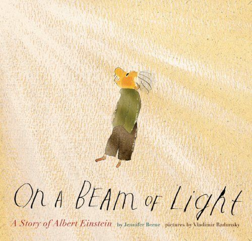 On a Beam of Light: A Story of Albert Einstein by Jennifer Berne, http://www.amazon.com/dp/B00BMAR5KA/ref=cm_sw_r_pi_dp_v8JMtb07V2RXR
