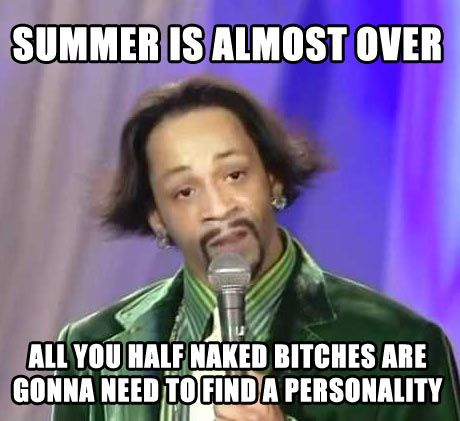 Summer is almost over…hahahahhahahahhah