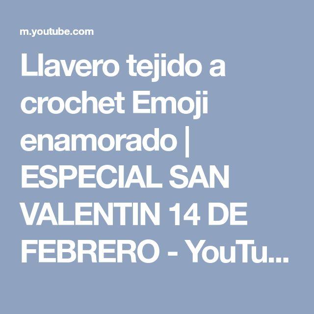 Llavero tejido a crochet Emoji enamorado | ESPECIAL SAN VALENTIN 14 DE FEBRERO - YouTube