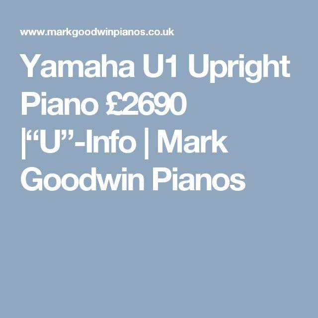 "Yamaha U1 Upright Piano £2690 |""U""-Info | Mark Goodwin Pianos"