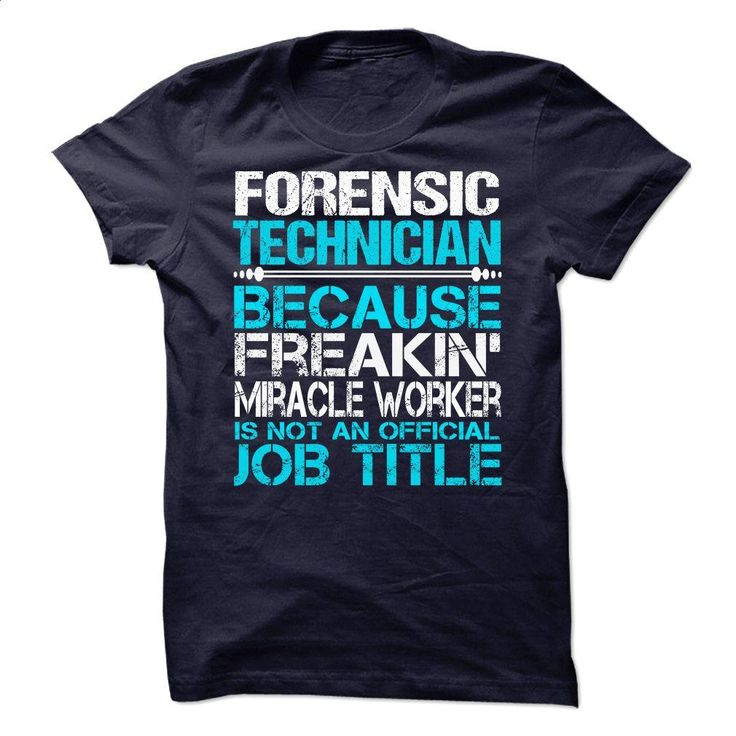 Forensic Technician T Shirts, Hoodies, Sweatshirts - #the first tee #navy sweatshirt. BUY NOW => https://www.sunfrog.com/No-Category/Forensic-Technician.html?60505