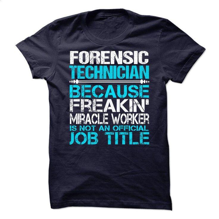 Forensic Technician T Shirts, Hoodies, Sweatshirts - #the first tee #navy sweatshirt. BUY NOW => https://www.sunfrog.com/No-Category/Forensic-Technician.html?60505