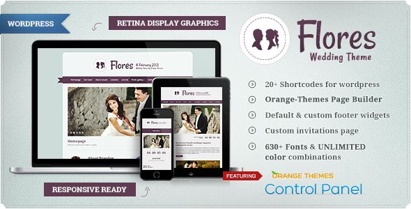 Flores - Elegant WordPress Wedding Theme   http://themeforest.net/item/flores-elegant-wordpress-wedding-theme/6504700?ref=damiamio                 	                Features:   Banner System – Flores has it's own Bannery system, in which you can add images, text, videos or any other type of HTML code. You can add/edit all effects ( how often banners will show up, after how much seconds it will disappear, effects, fly in time e.c.).  Homepage – Unlimited homepages styles. You will be able to…