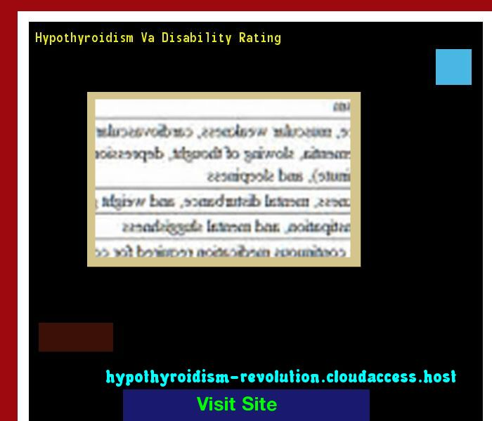 Hypothyroidism Va Disability Rating 112643 - Hypothyroidism Revolution!