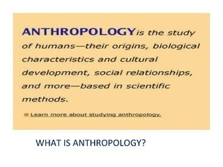 What is anthropology by Lance Gerárd Abalos, via Slideshare