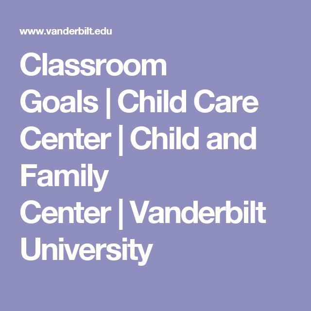 Classroom Goals Child Care Center Child and Family Center Vanderbilt University