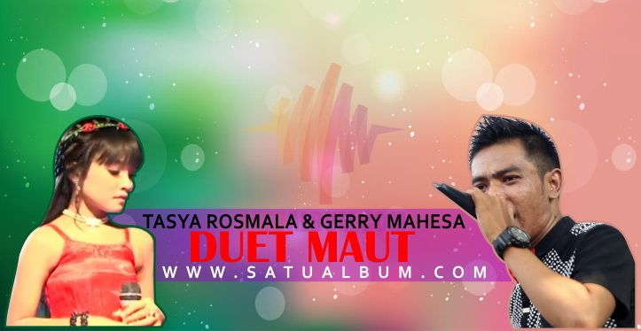 Duet Maut Tasya Rosmala & Gerry Mahesa download di https://goo.gl/AGDMc8