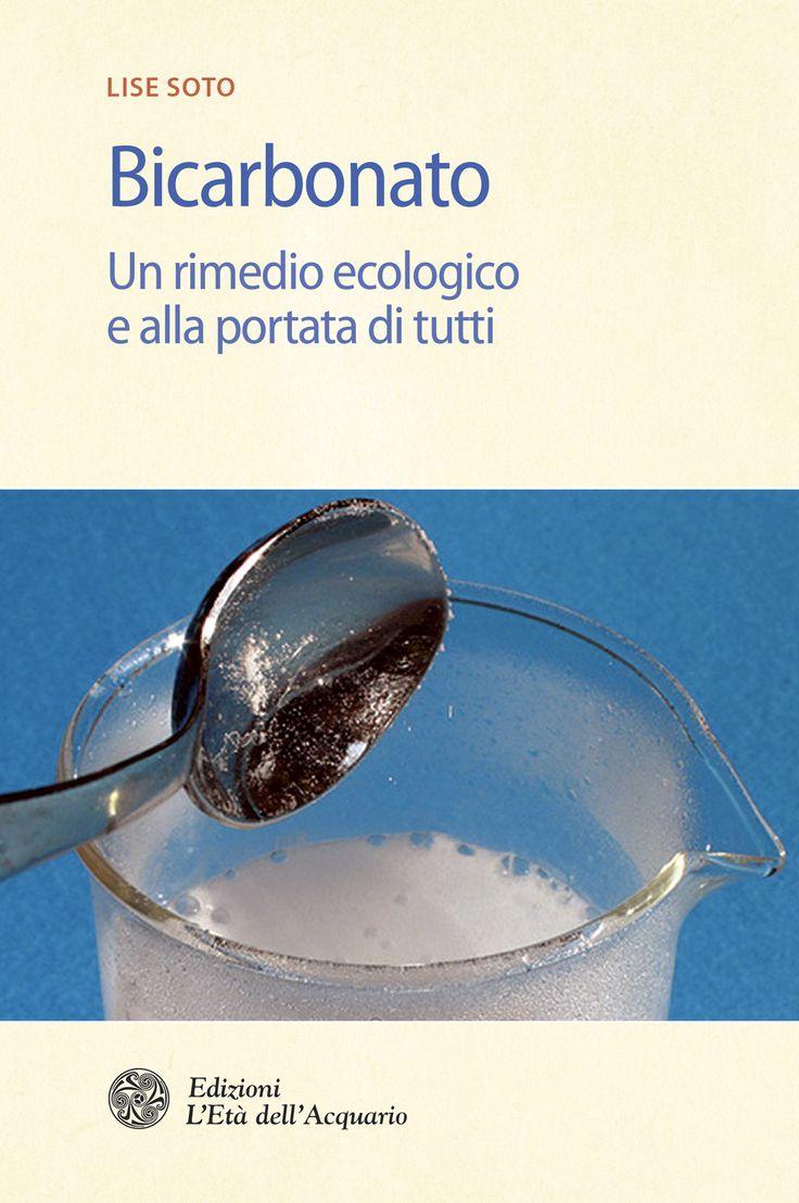 Bicarbonato. Un rimedio ecologico alla portata di tutti. Di Lise Soto.  Come sperimentare le molteplici qualità del bicarbonato con 18 ricette dell'autrice.