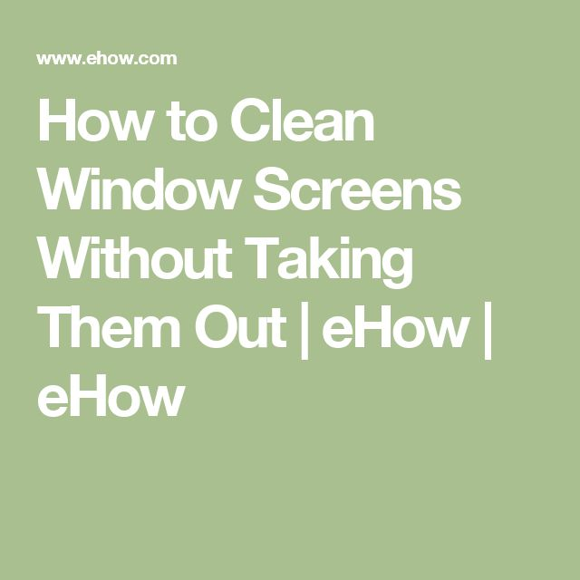 78 Best Ideas About Clean Window Screens On Pinterest