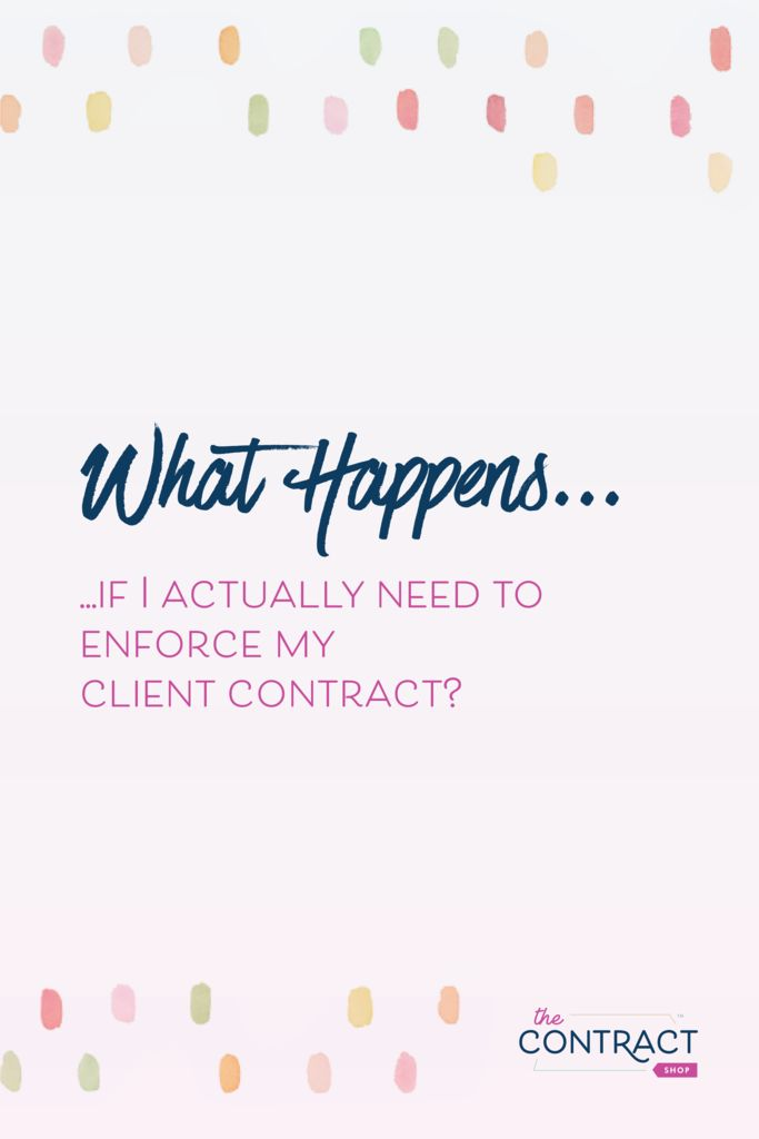 What Happens if I Actually Need to Enforce My Client Contract? My legal tips will help you get paid. Don't get caught without a contract! – The Contract Shop #thecontractshop #contractsforcreatives #legaltipsforcreatives #contracts #creativeentrepreneurs #smallbusinesses #contractsforcreatives #legaltips #clientexperience