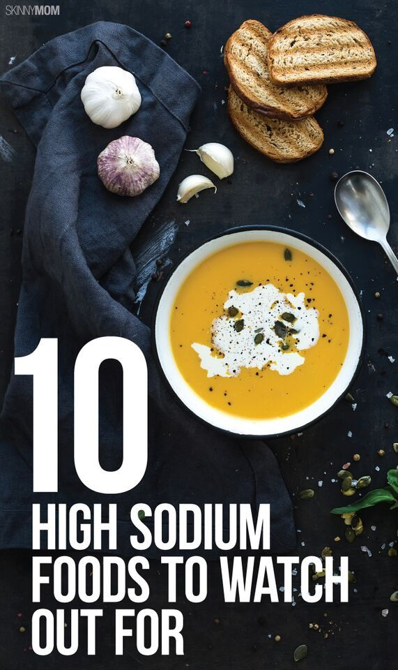 It's time to toss these 10 high sodium foods.