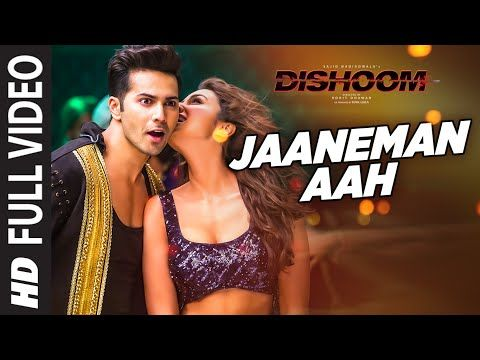 JAANEMAN AAH Full Video Song | DISHOOM | Varun Dhawan| Parineeti Chopra | Latest…