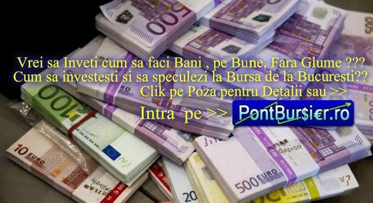 cum faci bani la bursă)