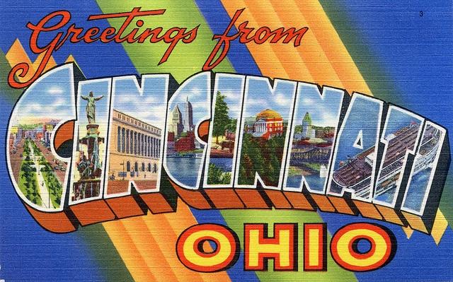 Greetings from Cincinnati, Ohio.
