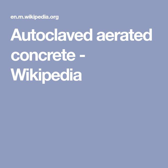 Autoclaved aerated concrete - Wikipedia