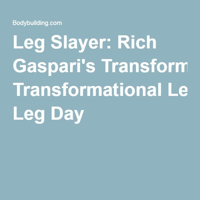 Leg Slayer: Rich Gaspari's Transformational Leg Day