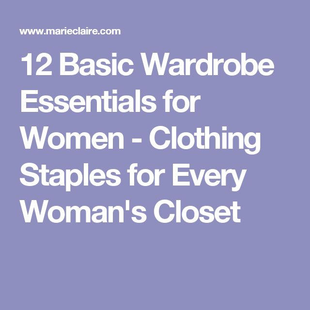 12 Basic Wardrobe Essentials for Women - Clothing Staples for Every Woman's Closet