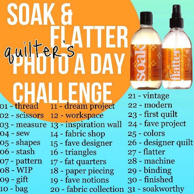 Soak & Flatter Quilter's Photo-A-Day Challenge #soakphotochallenge
