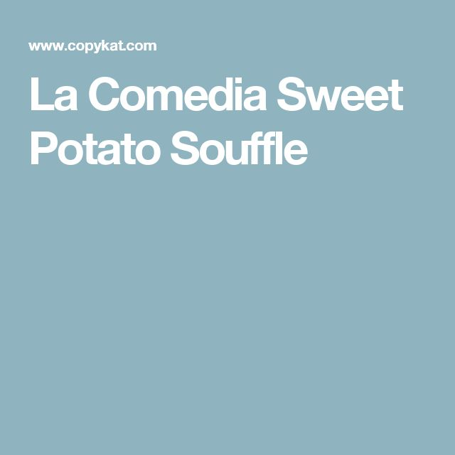 La Comedia Sweet Potato Souffle