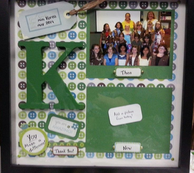 Leader appreciation gift: Use a shadowbox frame, add a painted wooden letter, a few journaling notes with her name and some words of appreciation (You make a difference, you are awesome, Thanks!) a picture of the troop from several years ago, leave a spot for her to add a picture from their recent bridging ceremony (They're Seniors now!)