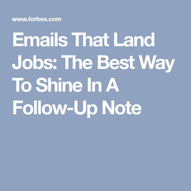 Emails That Land Jobs: The Best Way To Shine In A Follow-Up Note