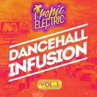 Dancehall Infusion Vol.1 par Tropic Electric sur SoundCloud