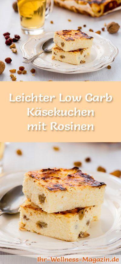 Rezept für einen leichten Low Carb Käsekuchen mit Rosinen  - kohlenhydratarm, kalorienreduziert, ohne Zucker und Getreidemehl zubereitet