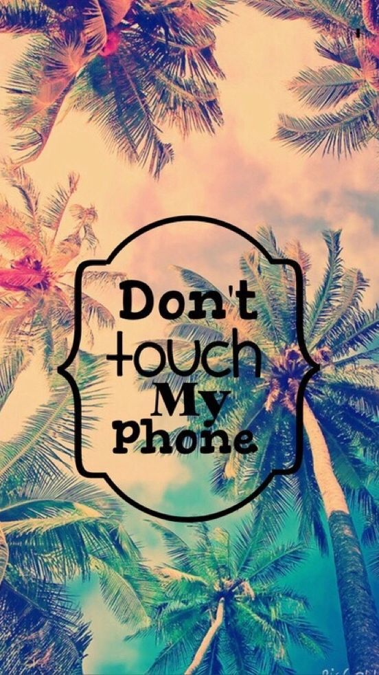 Don't touch my phone #wallpapers