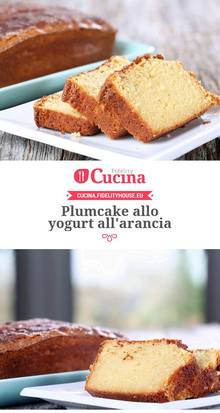 Plumcake allo yogurt all'arancia