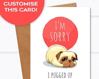 I'm sorry I pugged up - Pug apology card I'm sorry card for girlfriend wife card for her boyfriend card for him apology gift husband card