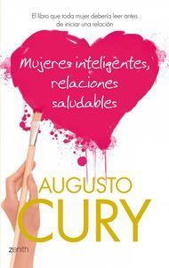 'Mujeres inteligentes, relaciones saludables' de Augusto Cury. Puedes comprar este libro en www.nubico.es/tienda/mujeres-inteligentes-relaciones-saludables-el-libro-que-toda-mujer-deberia-leer-antes-de-iniciar-una-relacion-augusto-cury-9788408066415 o disftutarlo en la tarifa plana de #ebooks en Nubico Premium: http://www.nubico.es/premium/mujeres-inteligentes-relaciones-saludables-el-libro-que-toda-mujer-deberia-leer-antes-de-iniciar-una-relacion-augusto-cury-9788408066415
