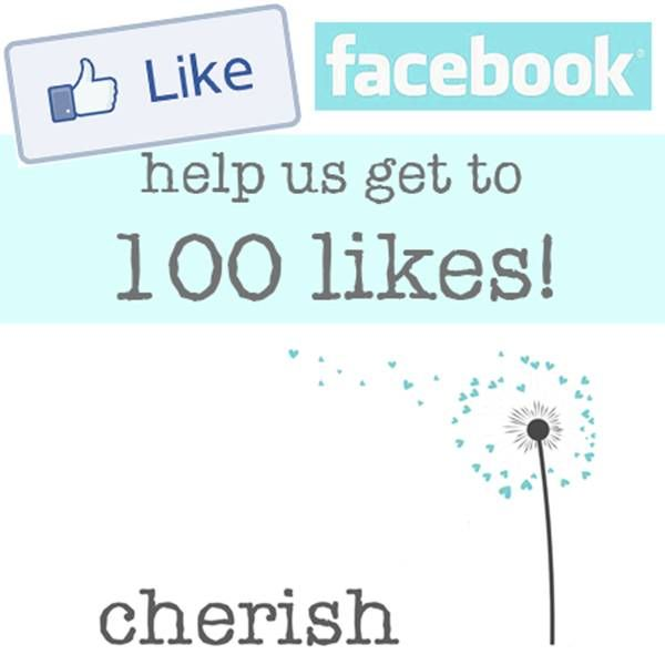 If you have Facebook, find us at cherishonline and LIKE! We are almost there!:) xxx