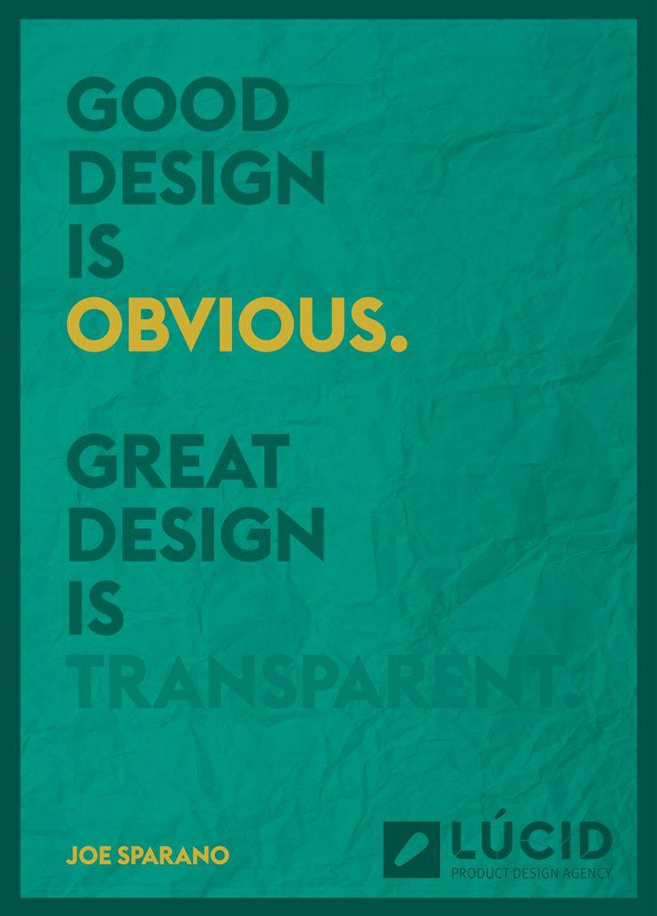 Good design is obvious. Great design is transparent.  Joe Sparano.   Product Design. Design quotes. #productdesign #designquotes