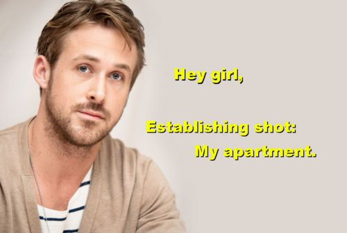 """Hey girl, establishing shot: my apartment."": Ryan Gosling, Girldetect, Girls Generation, Hey Girls, Apartment, Film Kids, Study Ryan, Film Study, Film Stuff"