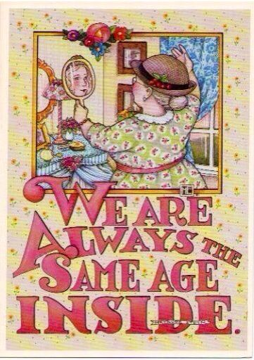 Always The Same Age Inside | Mary Engelbreit   | A Lemon Zest Thought :))