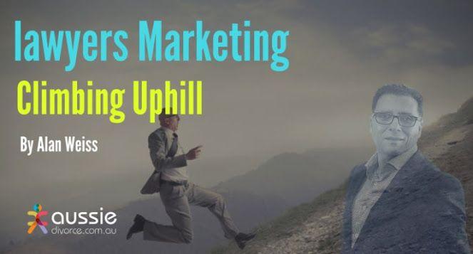 Lawyers marketing climbing uphill by Alan Weiss | Alan Weiss Legal Marketer Expert  | LinkedIn