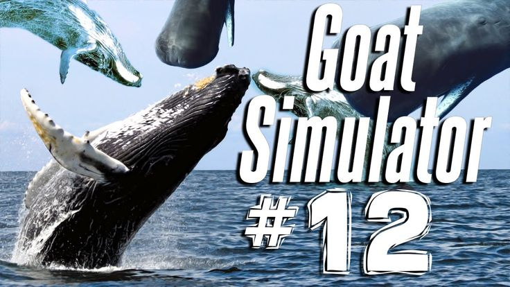 IT'S RAINING WHALES | Goat Simulator - Part 12