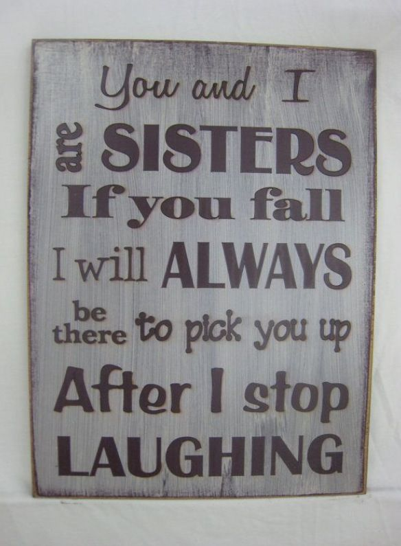 This is totally me with my sis!