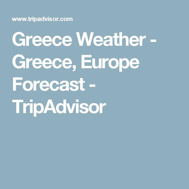 Greece Weather - Greece, Europe Forecast - TripAdvisor