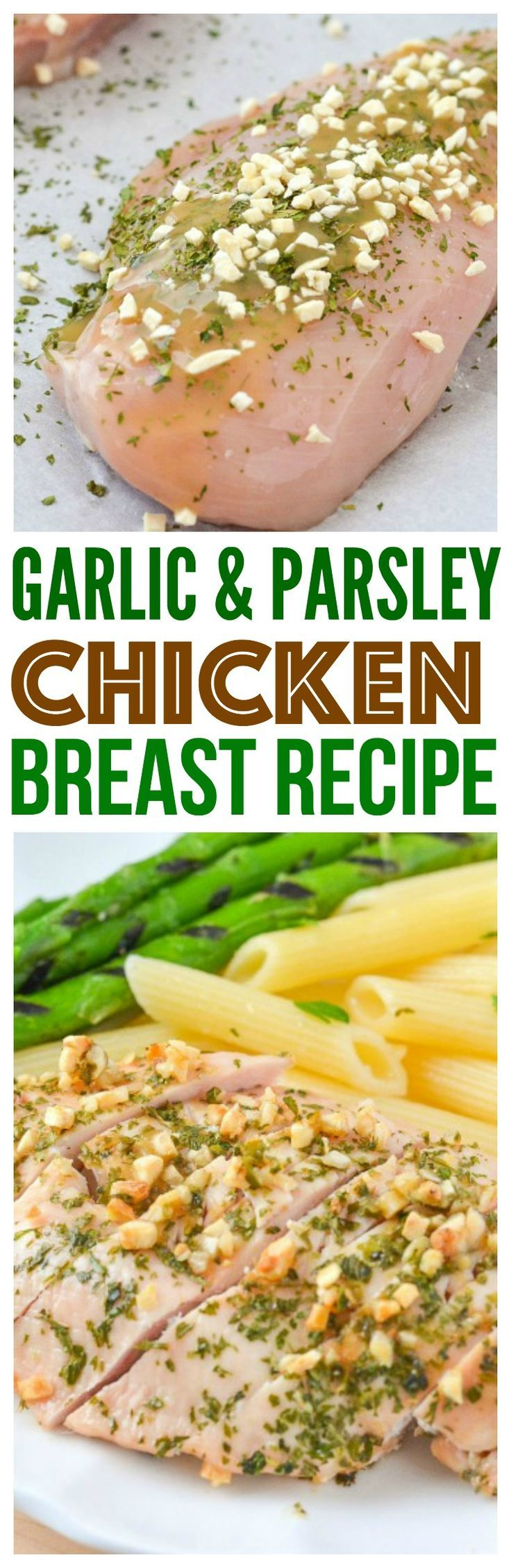 tender chicken breast recipes healthy easy baked in the oven healthy chicken dinner with garlic parsley pasta and seasoned grilled asparagus via @CourtneysSweets