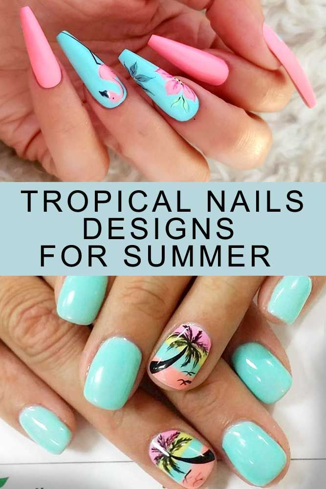 Cool Tropical Nails Designs For Summer Tropical Nails Are The