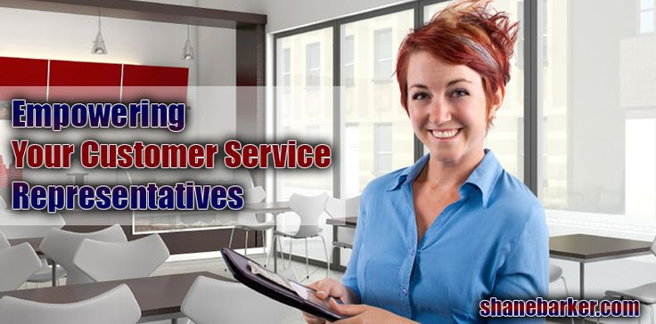 Empowering your Customer Service Representatives