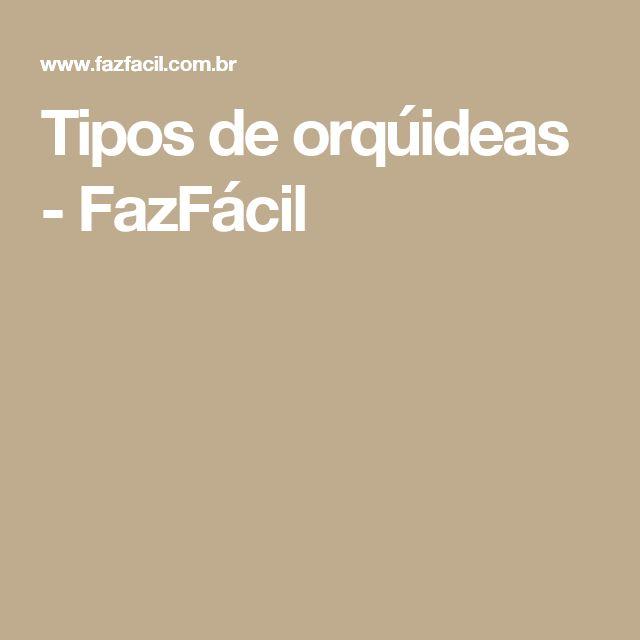 Tipos de orqúideas - FazFácil
