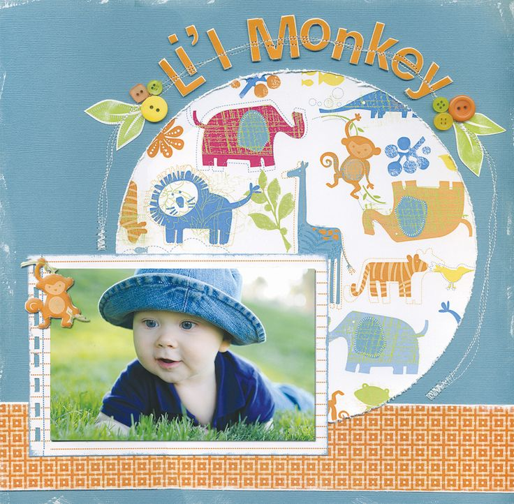 Li'l Monkey - I love it! Though it's only one photo on a 12x12 page, the papers really capture the personality of this little boy and because the photo isn't busy, I see the baby right off the bat. Very cute and great color scheme with his denim blue outfit.