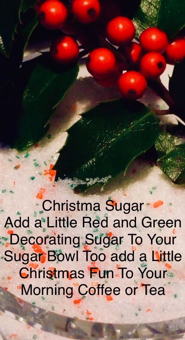 "Christmas Sugar ""Add a Little Red and Green Decorating Sugar To Your Sugar Bowl Too add a Little Christmas Fun To Your Morning Coffee or Tea"""