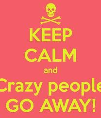 3 ways to deal with the crazies! How to deal with difficult people.