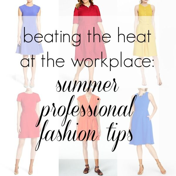 Tips on how to stay cool when it's hot out yet maintain a professional appearance in accordance with your office dress code.